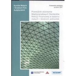 Przewodnik stosowania Międzynarodowych Standardów Rewizji Finansowej w badaniu małych i średnich jednostek