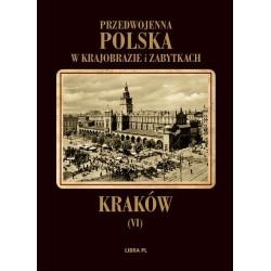 Przedwojenna Polska w krajobrazie i zabytkach. Karaków Tom 6