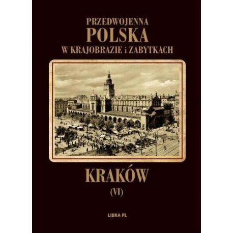 Przedowjenna Polska w krajobrazie i zabytkach. Karaków Tom 6