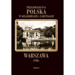 Przedwojenna Polska w krajobrazie i zabytkach. Warszawa Tom 7