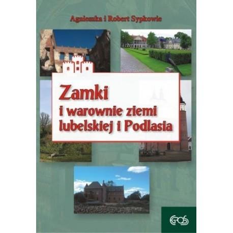 Zamki i warownie Ziemi Lubelskiej i Podlasia