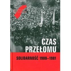 Czas przełomu. Solidarność 1980-1981