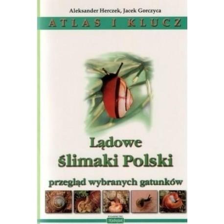 Lądowe ślimaki Polski. Atlas i klucz