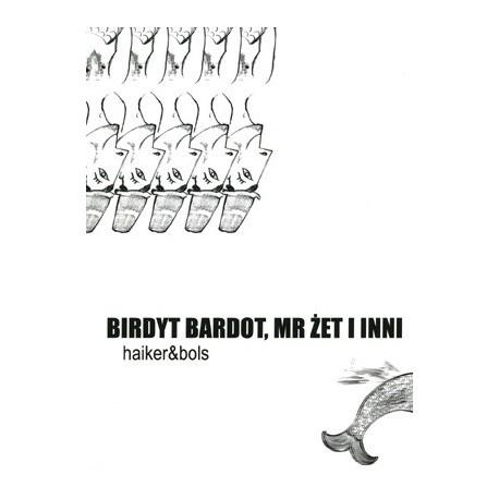 Birdyt Bardot, Mr Żet i inni