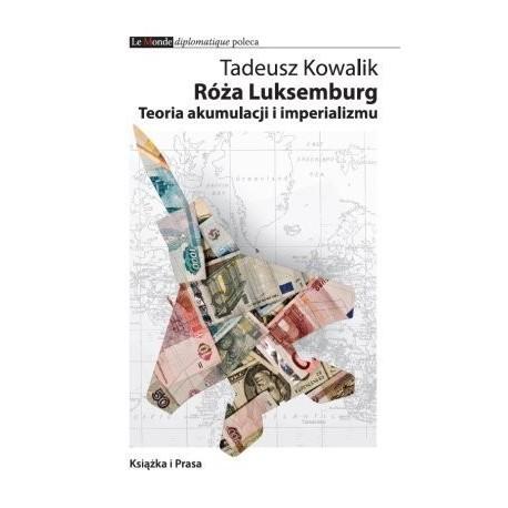 Róża Luksemburg. Teoria akumulacji i imperializmu