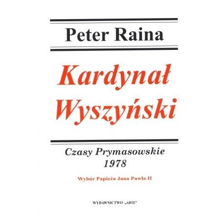 Kardynał Wyszyński. Czasy Prymasowskie 1978