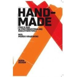 Hand - made. Praca rąk w postidustrialnej rzeczywistości