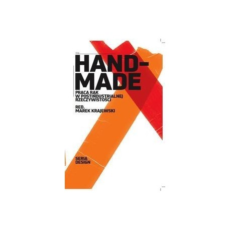 Hand-made. Praca rąk w postidustrialnej rzeczywistości