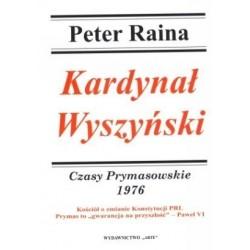 Kardynał Wyszyński. Czasy Prymasowskie 1976