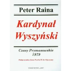 Kardynał Wyszyński. Czasy Prymasowskie 1979